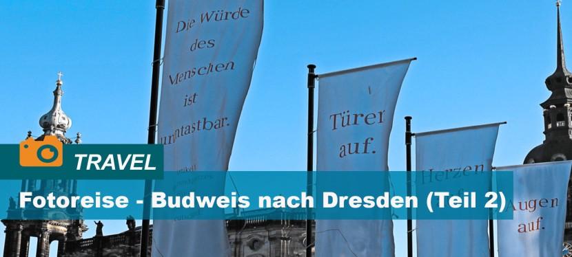 Von Budweis nach Dresden – ( Fotoreise Teil2)