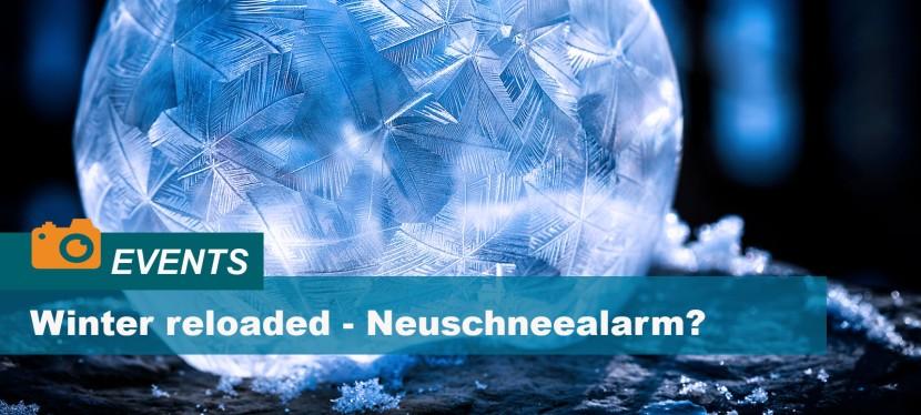 Neuschnee-Alarm – Schnee inSicht?