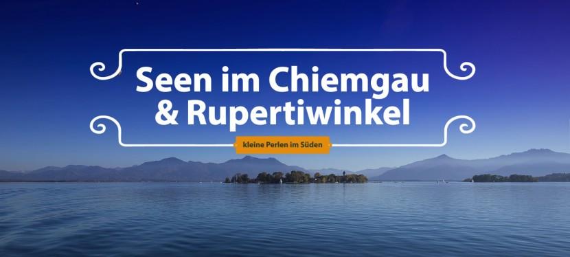 Chiemgau Seen & Rupertiwinkel – kleine Perlen imSüden
