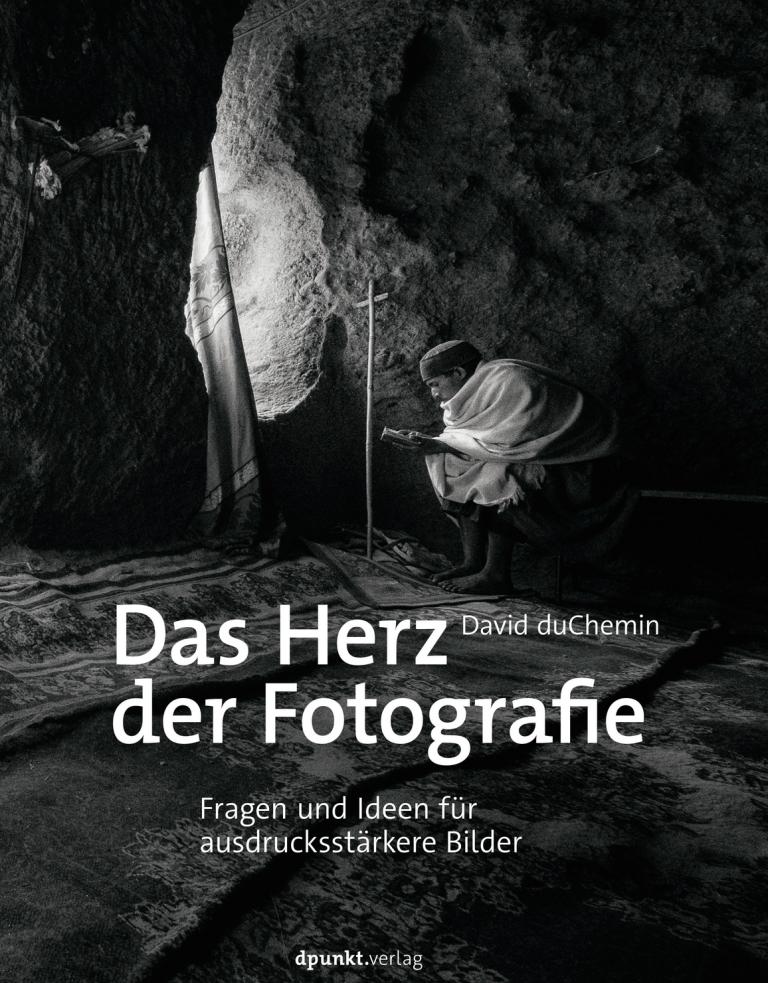 David duChemin - Das Herz der Fotografie