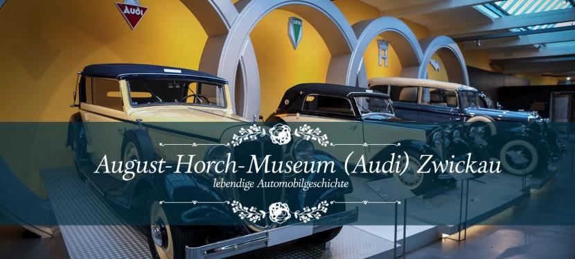 August-Horch-Museum (Audi) Zwickau – lebendige Automobilgeschichte