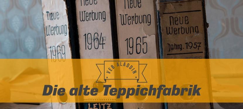 VEB Aladdin – die alte Teppichfabrik – LostPlaces