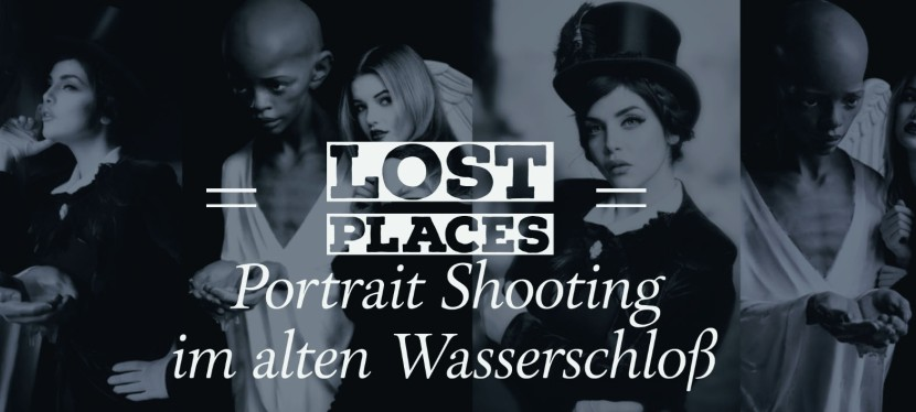 Lost Places: Portrait-Shooting im altenWasserschloß