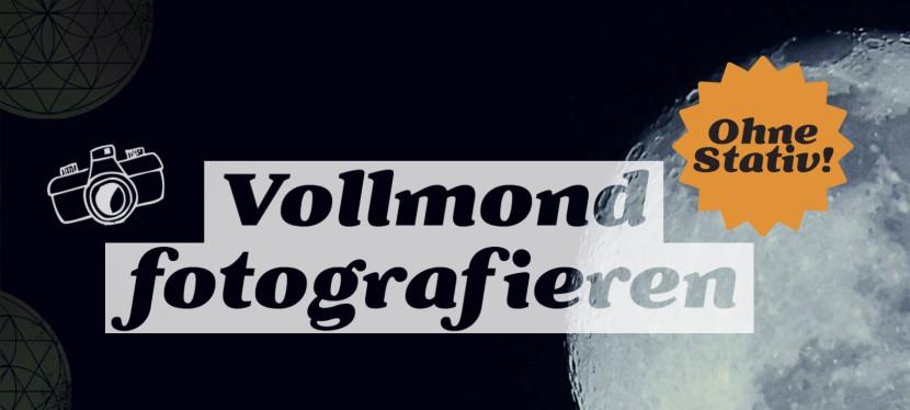 Vollmond Fotografieren ohne Stativ (+ Termine Vollmond2021)