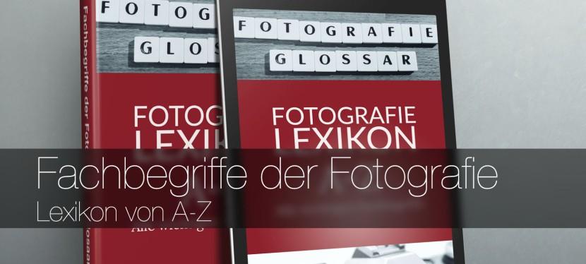 Fachbegriffe der Fotografie – Lexikon vonA-Z