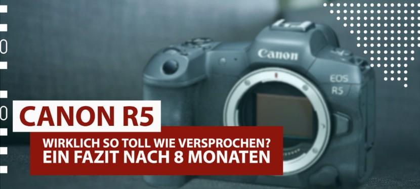 Canon R5 – Wirklich so toll wieversprochen?