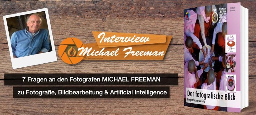 Michael Freeman – Fotograf und Autor – 7 Fragen zu Fotografie, Bildbearbeitung und ArtificialIntelligence