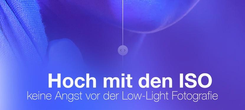 Hoch mit den ISO – keine Angst vor der Low-LightFotografie
