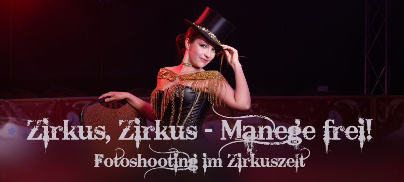Fotoshooting im Zirkuszelt: Zirkus, Zirkus – Manegefrei!